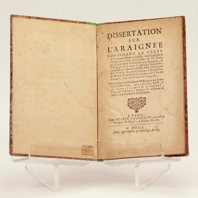 Dissertation sur l'araignée, contenant la vertu et les propriétés de cet insecte, avec la qualité & l'Usage de la Soye qu'il produit & des goutes qu'on en tire pour la guérison de l'apoplexie, de la létargie et de toutes les maladies soporeuses, composé par Monsieur Bon… On a ajoûté à la fin de cette dissertation une Lettre sur le même Sujet écrite, à Monsieur Bon, le 26 janvier 1710, par le R. P. Pouget, prêtre de l'Oratoire (sic).