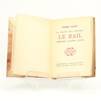 La peine des hommes. Le Rail. Ornements d'Alfred Latour.