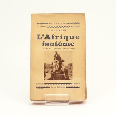 L'Afrique fantôme (illustré de 32 planches photographiques).