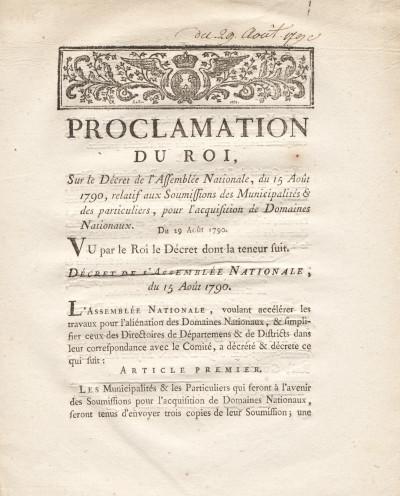 Proclamation du Roi, sur le Décret de l'Assemblée Nationale, du 15 août 1790, relatif aux soumissions des municipalités & des particuliers, pour l'acquisition des domaines nationaux.