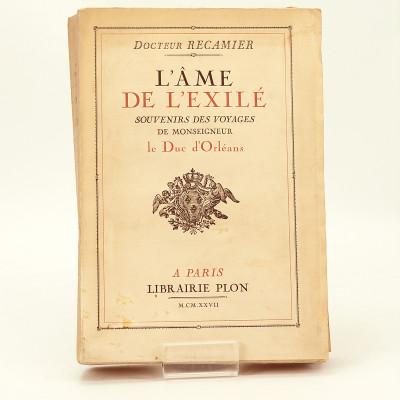 L'âme de l'exilé. Souvenirs de voyages de Monseigneur le Duc d'Orléans. Avec un portrait en héliogravure et quatre-vingt-deux illustrations.