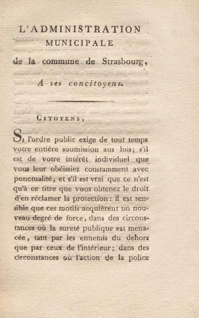 L'administration municipale de la commune de Strasbourg à ses concitoyens: le 17 vendémiaire an 5… [8 octobre 1796]: [pour rappeler à tout logeur l'obligation d'inscrire sur un registre les noms […] de tous ceux qui coucheront chez eux…].