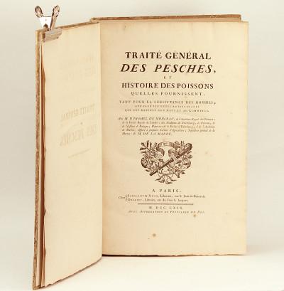 Traité général des Pesches et histoire des Poissons qu'elles fournissent, tant pour la subsistance des hommes, que pour plusieurs autres usages qui ont rapport aux Arts et au Commerce.