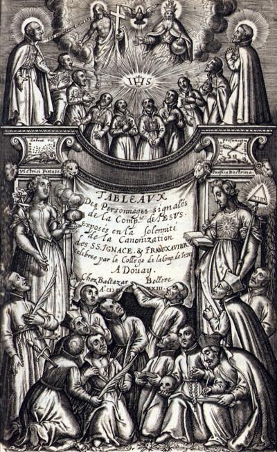 Tableaux des personnages signalés de la Compagnie de Jésus exposés en la solennité de la Canonisation des SS. PP. Ignace et François Xavier. Par un père de la même Compagnie.