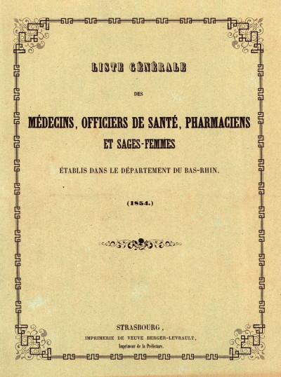 Liste générale des médecins, officiers de santé, pharmaciens et sages-femmes établis dans le département du Bas-Rhin (1854).