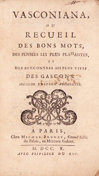 Vasconiana, ou Recueil des bons mots, des pensées les plus plaisantes, et des rencontres les plus vives des Gascons.