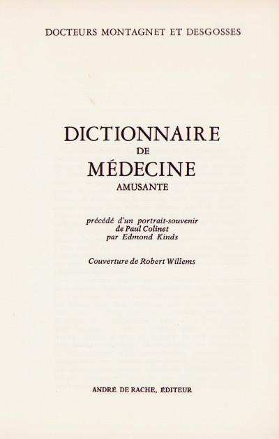 Dictionnaire de médecine amusante, précédé d'un portrait-souvenir de Paul Colinet par Edmond Kinds. Couverture de Robert Willems.