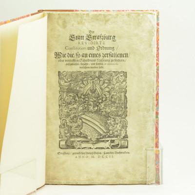 Der Statt Strassburg revidirte Constitution und Ordnung, wie die, so an eines zerfallenen oder vertiefften Schuldners Nahrung zu fordern, aussgewiesen, bezahlt, und sonsten in concursu verfahren werden solle.