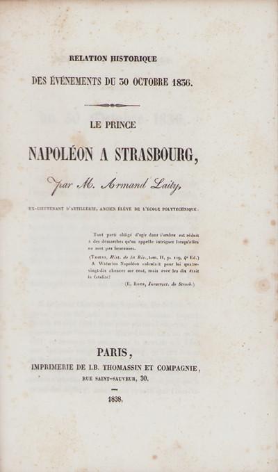 Relation historique des événements du 30 octobre 1836: le prince Napoléon à Strasbourg.