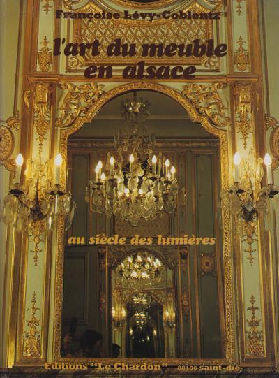 L'art du meuble en Alsace ausiècle des lumières. Tome 2: de la paix de Ryswick à la Révolution. 1698-1789.