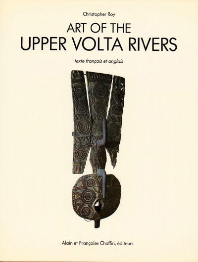 Art of the upper Volta Rivers. Traduction et adaptation en français F. Chaffin.