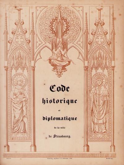 Code historique et diplomatique de la ville de Strasbourg. Imprimé aux frais de la ville de Strasbourg.