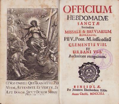 Officium Hebdomadae Sanctae secundum Missale & Breviarium Romanum, Pii V. Pont. M. iussu editum Clementis VIII. et Urbani VIII. Auctoritate recognitum.