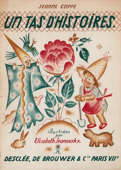 Un tas d'histoires. Illustrées par Elisabeth Ivanovsky.
