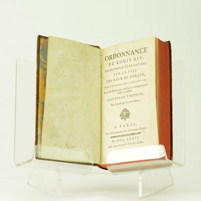 Ordonnance de Louis XIV, roi de France et de Navarre, sur le fait des eaux et forêts, donnée à S. Germain-en-Laye au mois d'Août 1669. Avec les réglemens rendus en interprétation jusqu'à présent. Nouvelle édition, plus correcte que les précédentes.