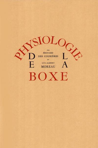 Physiologie de la boxe, par Édouard des Courières. Avant-propos de Montherlant. Lithographies de Luc-Albert Moreau.