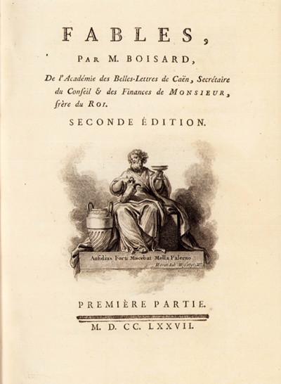 Fables, par M. Boisard, de l'Académie des Belles Lettres de Caen, Secrétaire du Conseil & des Finances de Monsieur, frère du Roi. Seconde édition.