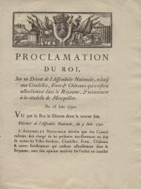 Proclamation du Roi sur un Décret de l'Assemblée Nationale, relatif aux Citadelles, Forts & Châteaux qui existent actuellement dans le Royaume, & notamment à la Citadelle de Montpellier.