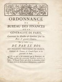 Ordonnance du Bareau des Finance de la Généralité de Paris, concernant les Fouilles et Carrières sous les Rues & grands chemins. Du 30 Juillet 1777. De par le Roi.