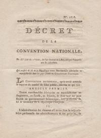 Décret de la Convention Nationale, du 18e jour de 1e mois, de l'an second de la République Française, une & indivisible, qui proscrit du sol de la République toutes marchandises fabriquées ou manufacturées dans les pays soumis au Gouvernement Britannique.