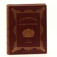 Strasbourg historique et pittoresque depuis son origine jusqu'en 1870. Texte par Ad. Seyboth. Aquarelles et Dessins par E. Schweitzer et A. Koertgé.