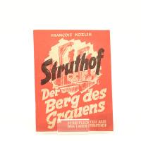 Struthof. Der Berg des Grauens. Streiflichter aus dem Lager Struthof. Mit Bilder-Anhang.