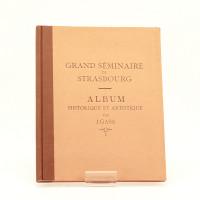 Grand séminaire de Strasbourg. Album historique et artistique.