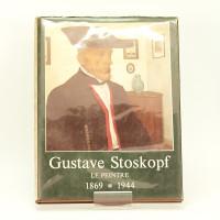Gustave Stoskopf le peintre. 1869-1944. Préface de Bernard Buffet. Introduction de Nicolas Stoskopf.