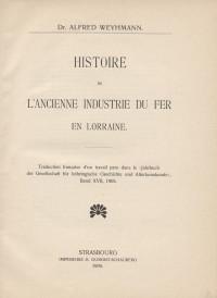 Histoire de l'ancienne industrie du fer en Lorraine.