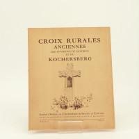 Croix rurales anciennes des environs de Saverne et du Kochersberg. Entre Vosges-Zorn-Bruche et Mossig. Enquête et étude par Roger Engel.