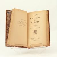Les héros du Sahara. Préface du Maréchal Lyautey. Avec une carte et seize planches hors texte.