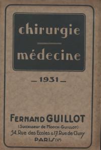 Chirurgie-Médecine. Fabricant d'Instruments de chirurgie et d'appareils orthopédiques. Catalogue 1931.