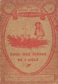 Hors des serres de l'aigle. Par le Capitaine L….. du 146e Régiment d'Infanterie. 14 gravures.