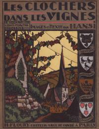 Les clochers dans les vignes. Aquarelles, eaux-fortes et dessins de l'auteur.