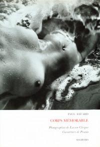 Corps mémorable. Couverture par Pablo Picasso et douze photographies par Lucien Clergue.