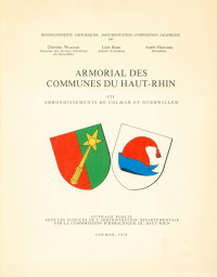 Armorial des Communes du Haut-Rhin. Tome III: Arrondissements de Colmar et Guebwiller.