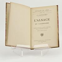 L'Alsace et l'Alemanie. Origine et place de la tradition germanique dans la civilisation alsacienne (Études de Géographie historique).