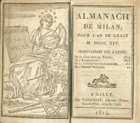 Almanach de Milan pour l'an de grâce MDCCCXIV. Observations sur l'année, De la création du monde, 7814. De l'Incarnation, 1814. De la Correction grégorienne, 232. De l'Empire français, 10.