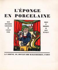 L'Éponge en porcelaine. Seize conférences fantaisistes de Vincent Hyspa. Images et ornements de Jules Dépaquit.