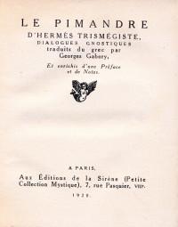 Le Pimandre d'Hermès Trismégiste. Dialogues gnostiques traduits du grec par Georges Gabory. Et enrichis d'une Préface et de Notes.
