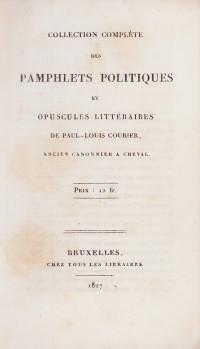 Collection complètes des pamphlets politiques et opuscules littéraires.