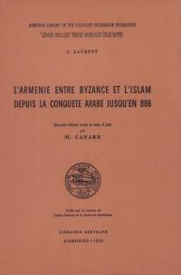 L'Arménie entre Byzance et l'Islam depuis la Conquête arabe jusqu'en 886.