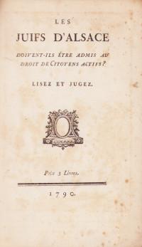 Les Juifs d'Alsace doivent-ils être admis au droit de Citoyens actifs ? Lisez et jugez.