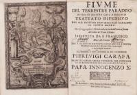 Fiume del terrestre paradiso diviso in quattro capi, o discorsi trattato difensivo del sig. Dotto don Niccolo Catalano da Santo Mauro.Oue si ragguaglia il Mondo nella verità dell' antica forma d'Habito de' Frati Minori.