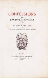Les confessions de Jean-Jacques Bouchard, Parisien. Suivies de son voyage de Paris à Rome en 1630. Publiées pour la première fois sur le Manuscrit de l'Auteur.