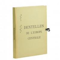 Dentelles de l'Europe centrale. 64 planches avec une introduction de Marie Dormoy.